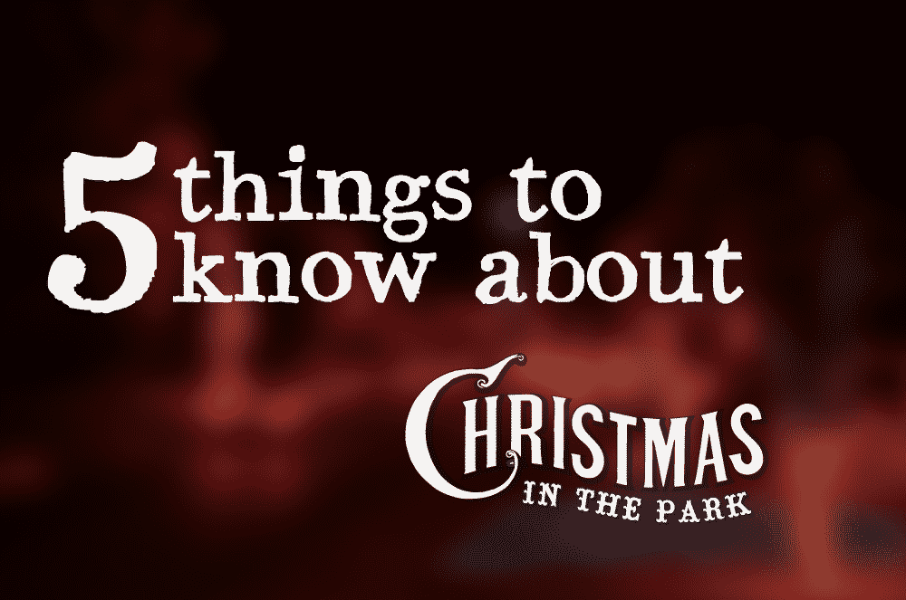 5 things to know about Christmas in the Park