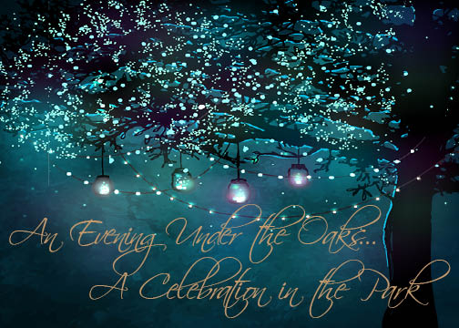 An Evening Under the Oaks… A Celebration in the Park